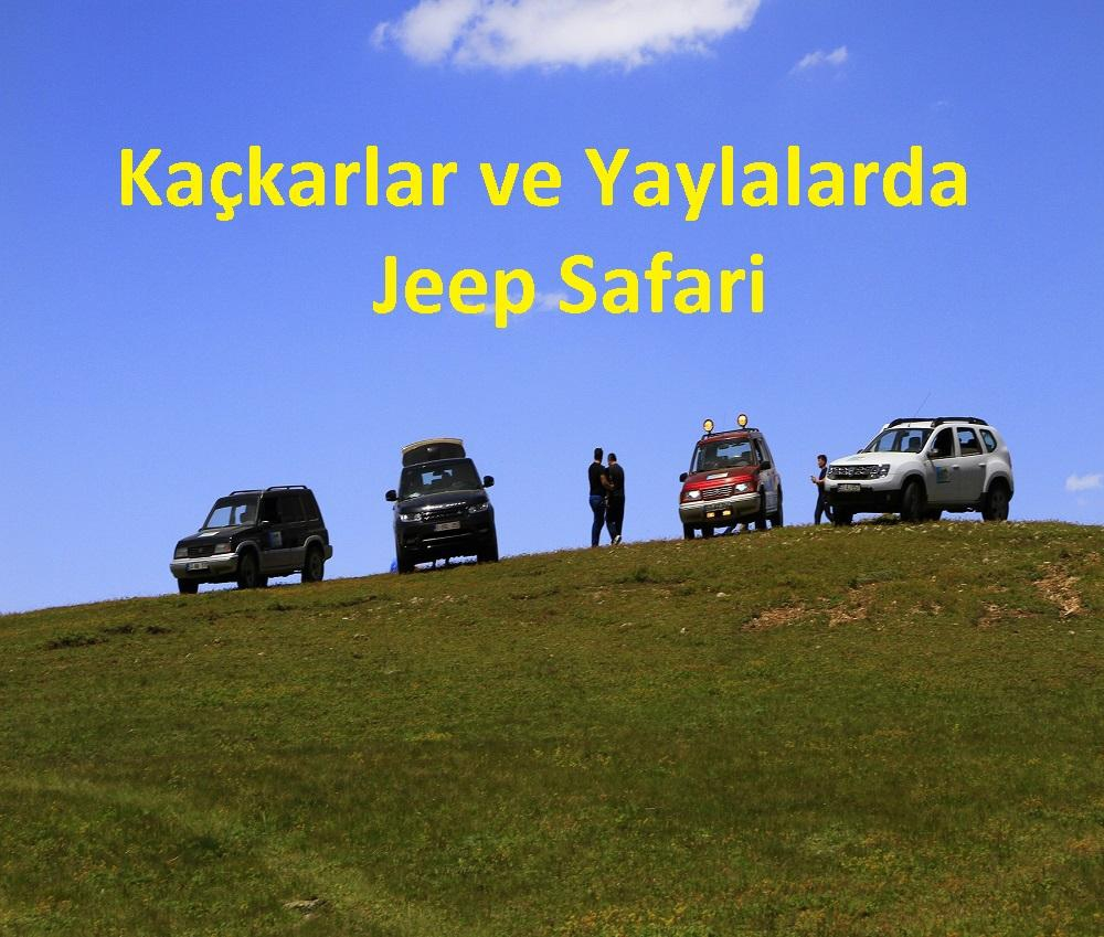 KAÇKARLAR VE YAYLALARDA JEEP SAFARİ
